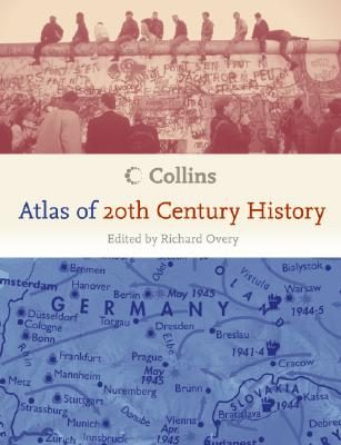 Collins Atlas of 20th Century History By Overy, Richard