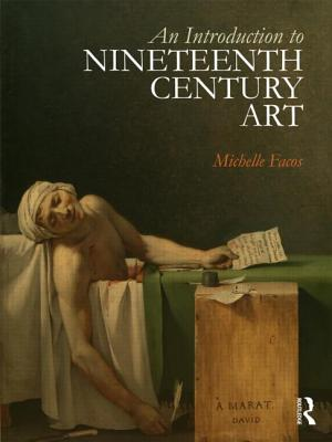 An Introduction to Nineteenth Century Art By Facos, Michelle